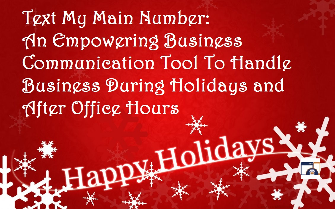 Get Your Business Holiday Ready with Text My Main Number, Business Messaging Solution