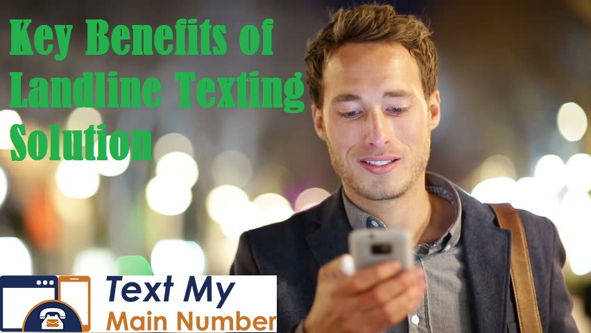 Top 30 Business Benefits of Landline Texting Solution - Text My Main Number