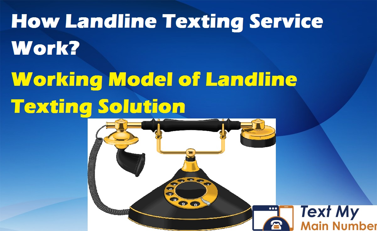 How Landline Texting Service Work - Text My Main Number