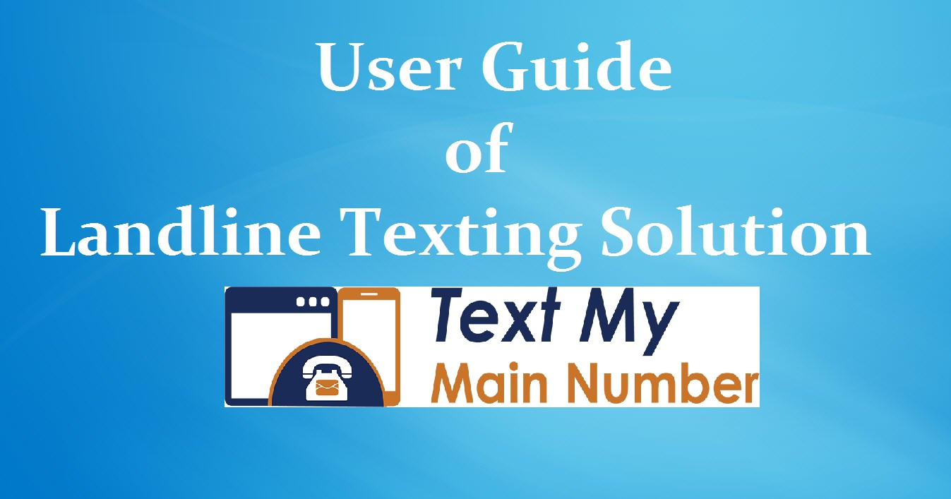 User Guide Landline Texting Solution
