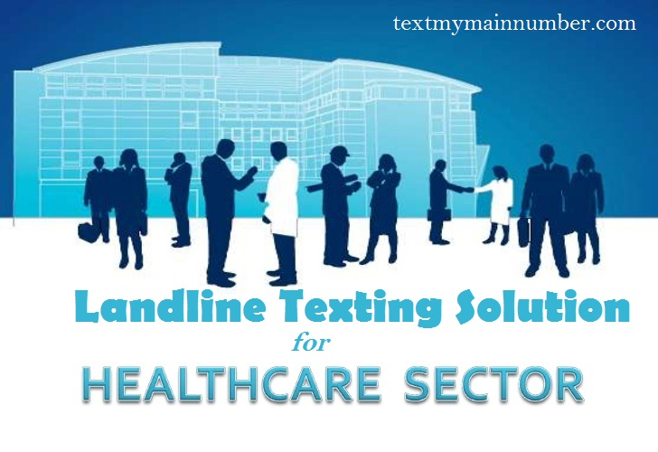 Landline texting solution for Healthcare Industry - Text My Main Number