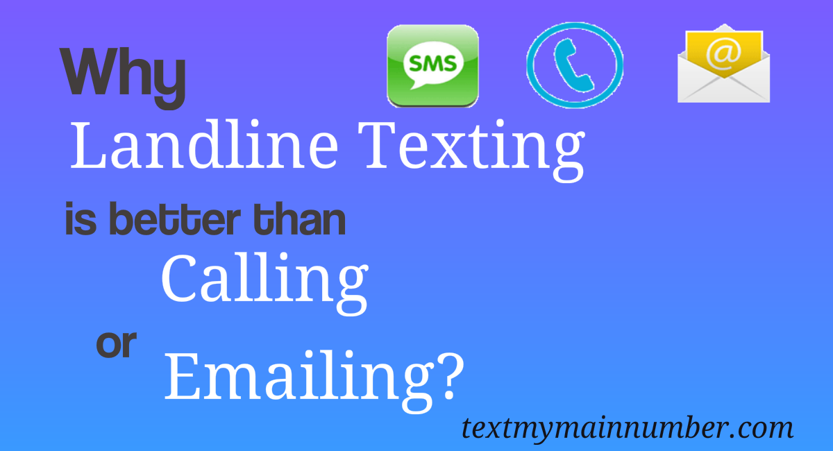 Landline texting is better than calling or emailing