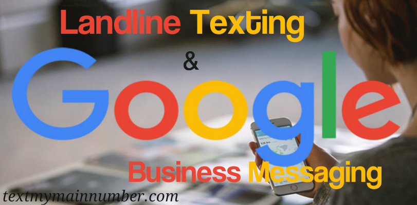 Landline Texting and Google Business Messaging