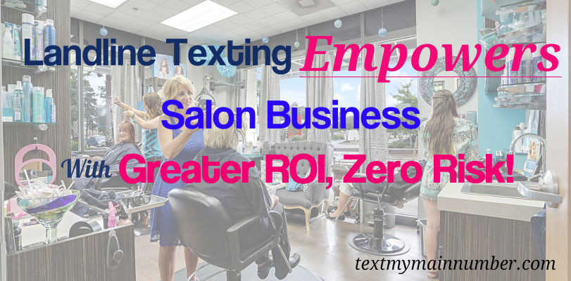 Landline texting empowers Salon Business - Text My Main Number