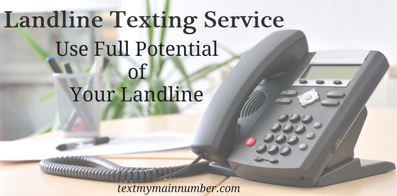 Landline texting - full potential of landline - Text My Main Number