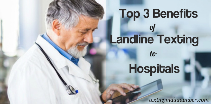 Top 3 landline texting benefits hospitals